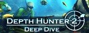 games similar to Depth Hunter 2: Deep Dive