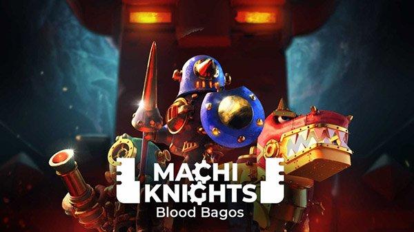games similar to MachiKnights Blood Bagos